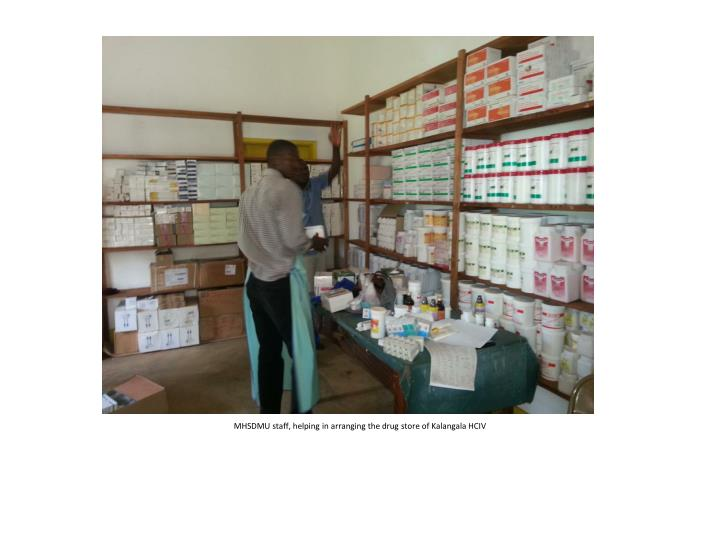MHSDMU staff, helping in arranging the drug store of