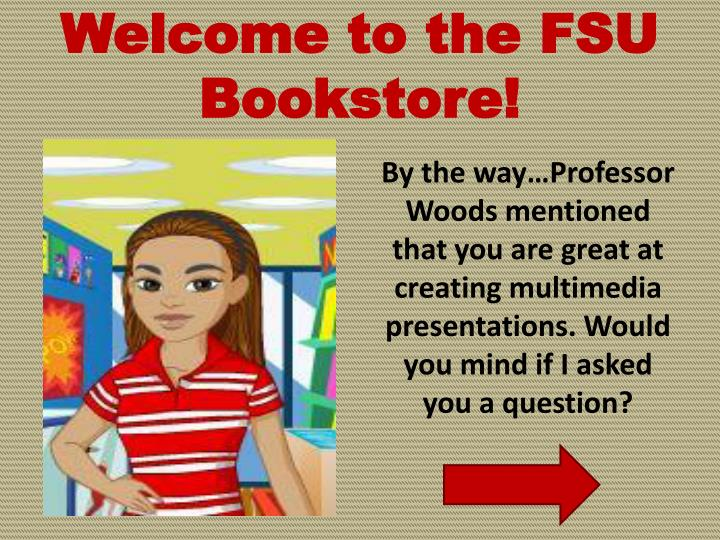 Welcome to the FSU Bookstore!