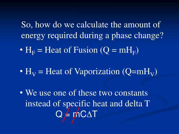 So, how do we calculate the amount of energy required during a phase change?