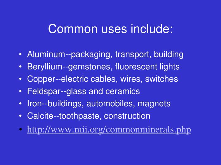 Common uses include: