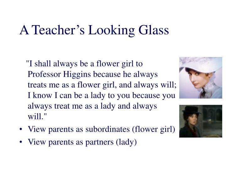 A Teacher's Looking Glass
