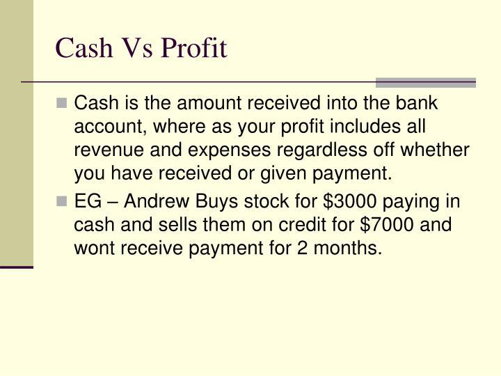 Cash Vs Profit