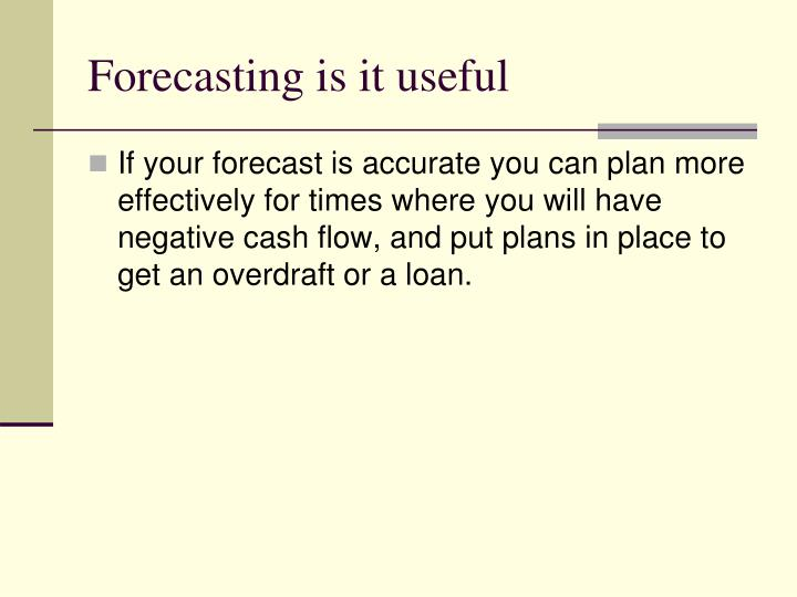 Forecasting is it useful