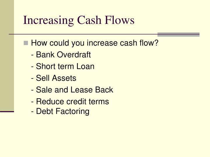 Increasing Cash Flows