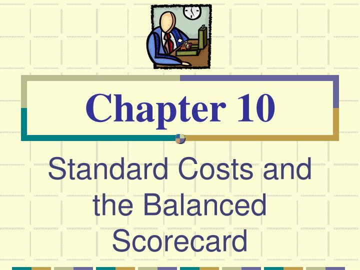standard costs and the balanced scorecard n.