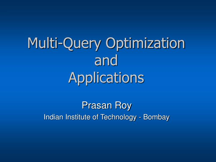 multi query optimization and applications n.
