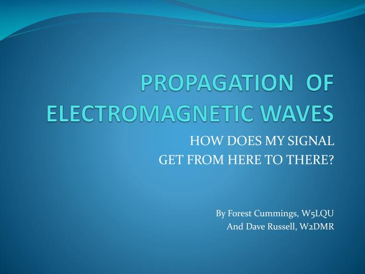 PPT - PROPAGATION OF ELECTROMAGNETIC WAVES PowerPoint