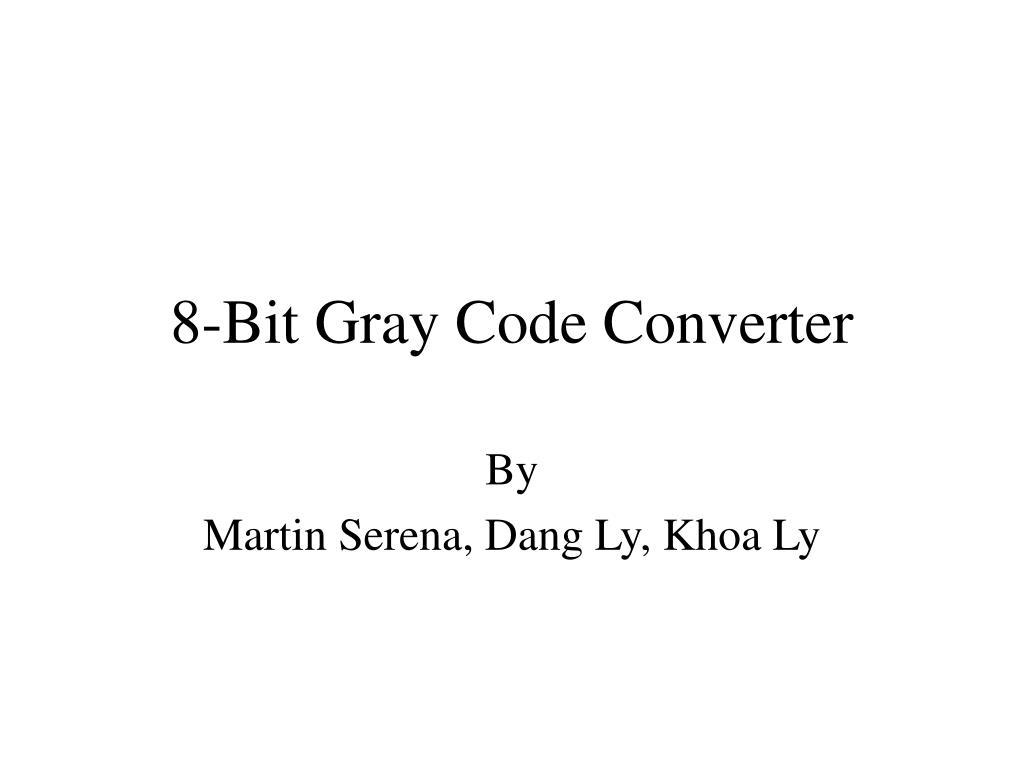 Ppt 8 Bit Gray Code Converter Powerpoint Presentation Id6757179 Binarytobcd Module N