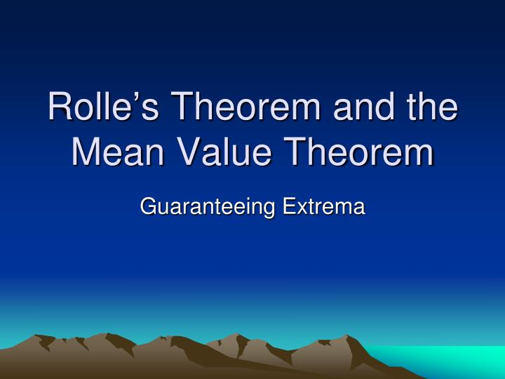 Rolle s theorem and the mean value theorem