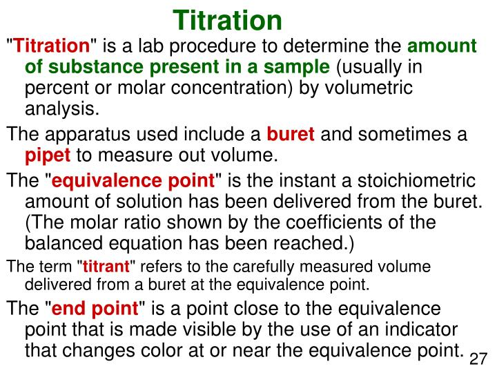 titrations Titration is a technique that finds the concentration in a substance by using a known reactant by gradually adding the reactant to the solution, eventually there's a change indicator that helps determine the concentration many real life uses of titration are used each day, especially in the.