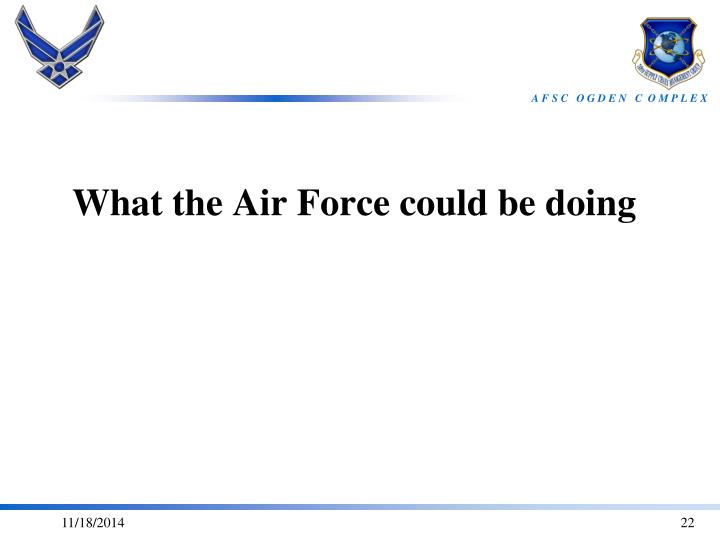 What the Air Force could be doing