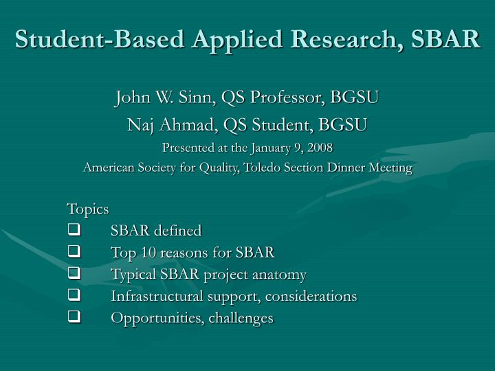 PPT - Topics SBAR defined Top 10 reasons for SBAR Typical SBAR ...