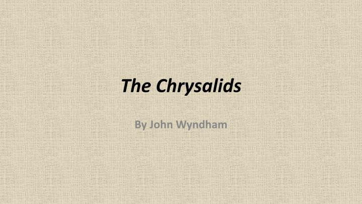 analytical essay on the chrysalids