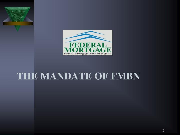 THE MANDATE OF FMBN