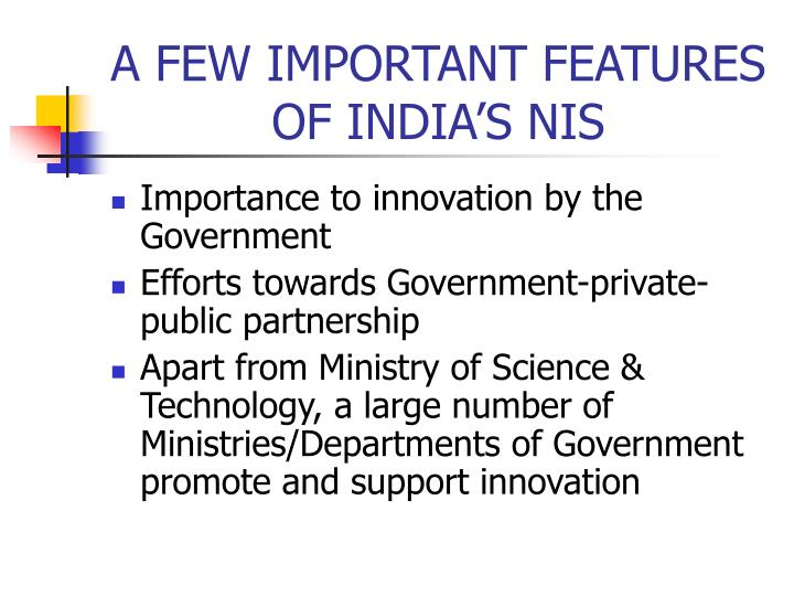 A FEW IMPORTANT FEATURES OF INDIA'S NIS