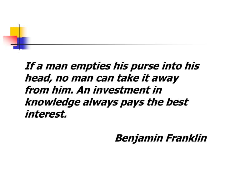 If a man empties his purse into his