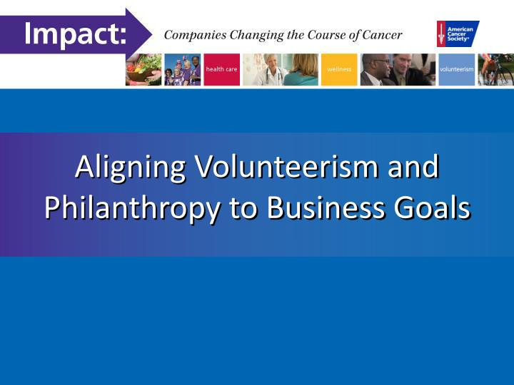aligning volunteerism and philanthropy to business goals n.