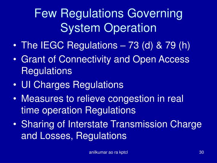 Few Regulations Governing System Operation