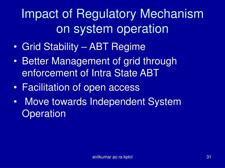 Impact of Regulatory Mechanism on system operation