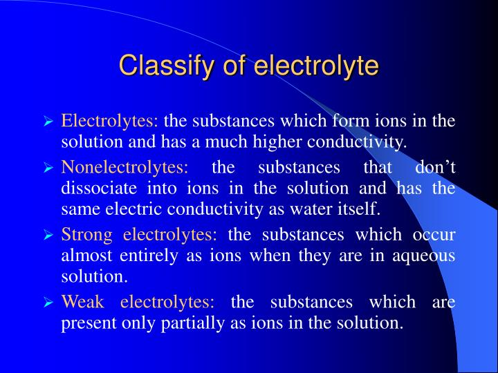 Classify of electrolyte