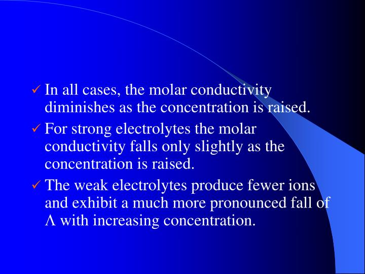 In all cases, the molar conductivity diminishes as the concentration is raised.