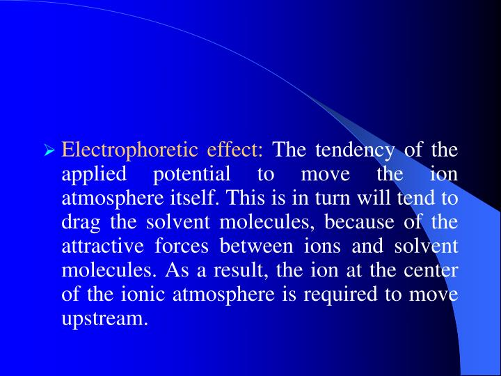 Electrophoretic effect: