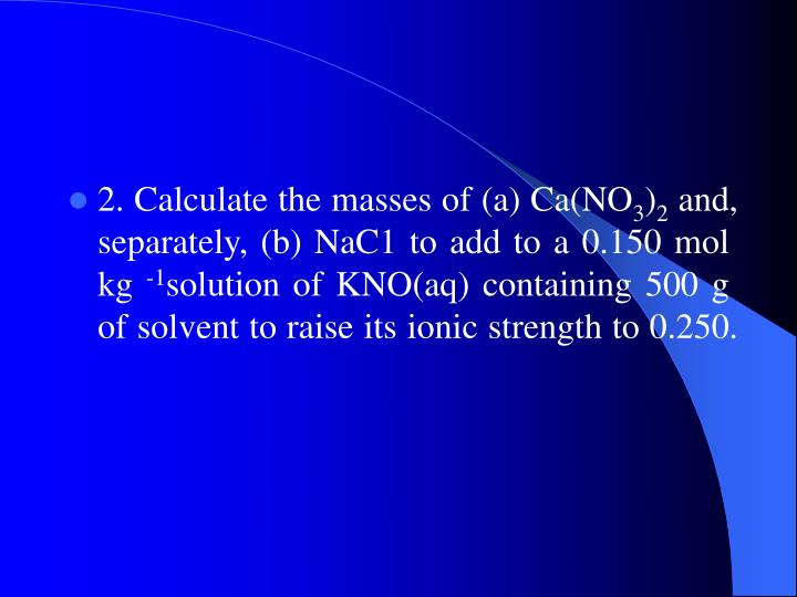 2. Calculate the masses of (a) Ca(NO