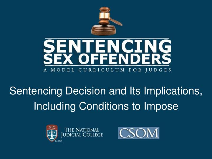 Sentencing decision and its implications including conditions to impose