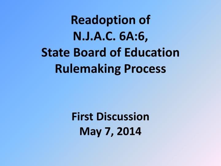 Readoption of n j a c 6a 6 state board of education rulemaking process first discussion may 7 2014