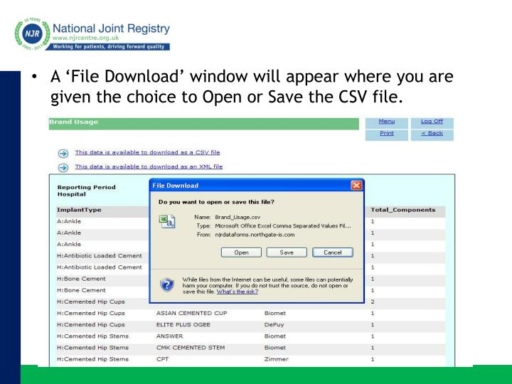 A 'File Download' window will appear where you are given the choice to Open or Save the CSV file.