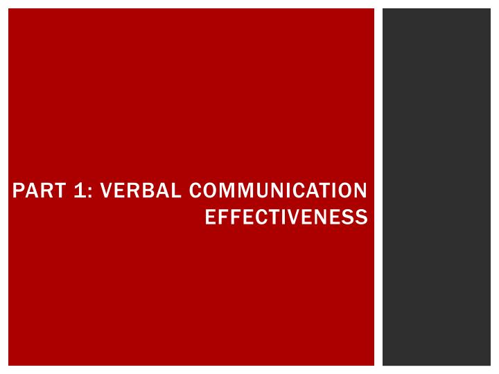 Part 1: Verbal Communication
