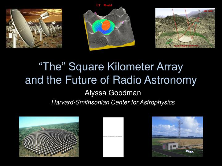 the square kilometer array essay As radio astronomy enters a new era of sensitivity through the use of next generation radio telescopes such as the proposed square kilometre array, the ability to probe the physics of these astrophysical transients at meaningful resolutions is becoming a reality.