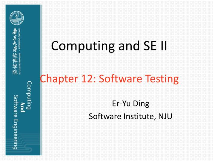 computing and se ii chapter 12 software testing n.