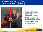 west coast integration center grand opening