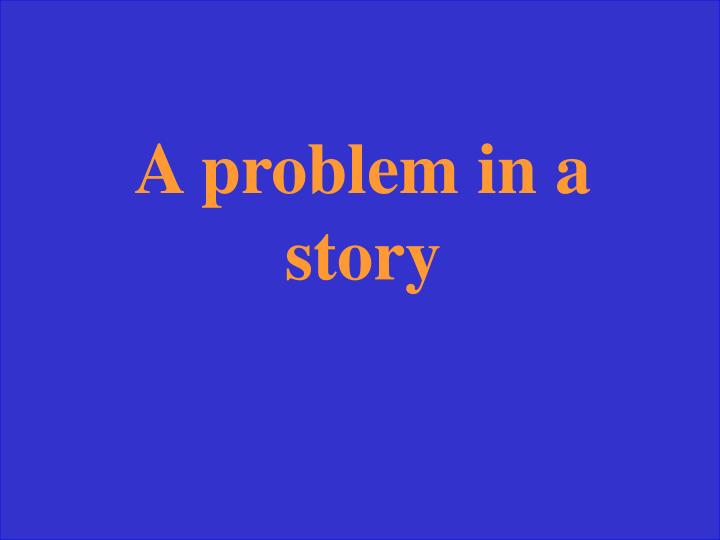 A problem in a story