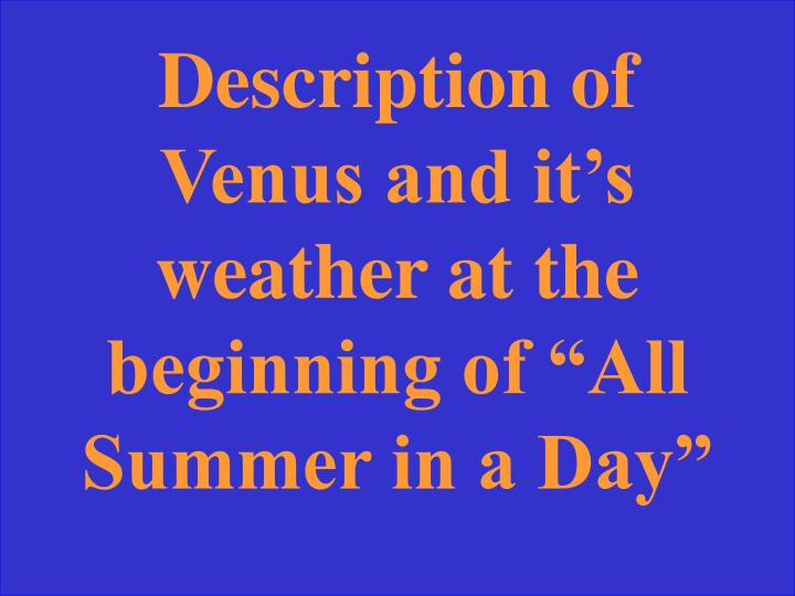 "Description of Venus and it's weather at the beginning of ""All Summer in a Day"""