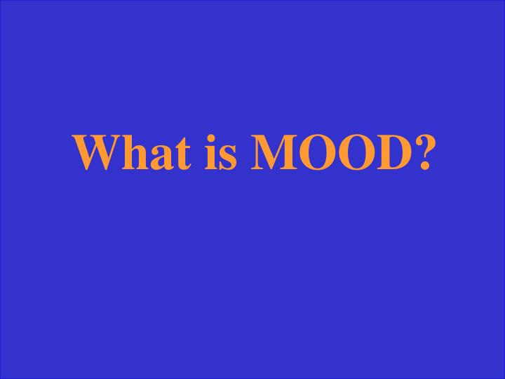 What is MOOD?
