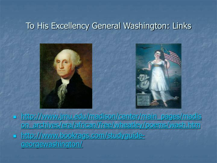 To His Excellency General Washington: Links