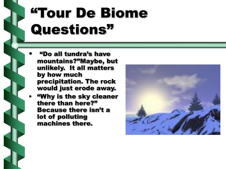 """""""Tour De Biome Questions"""""""