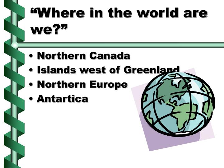 Where in the world are we
