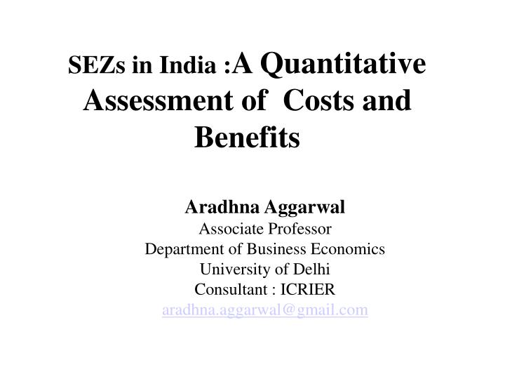 Sezs in india a quantitative assessment of costs and benefits