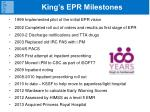 king s epr milestones