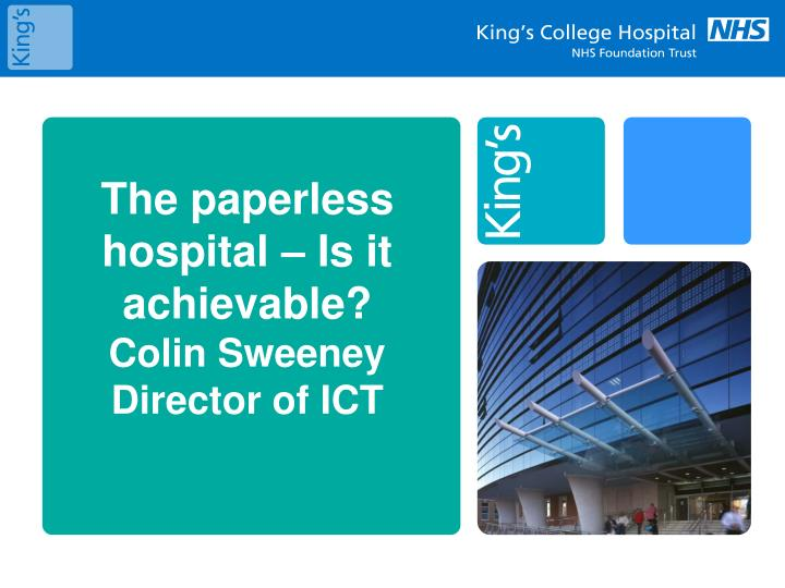 the paperless hospital is it achievable colin sweeney director of ict n.