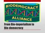 from bio imperialism to bio democracy