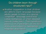 do children learn through structured input