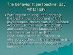 the behaviorist perspective say what i say