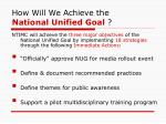 how will we achieve the national unified goal