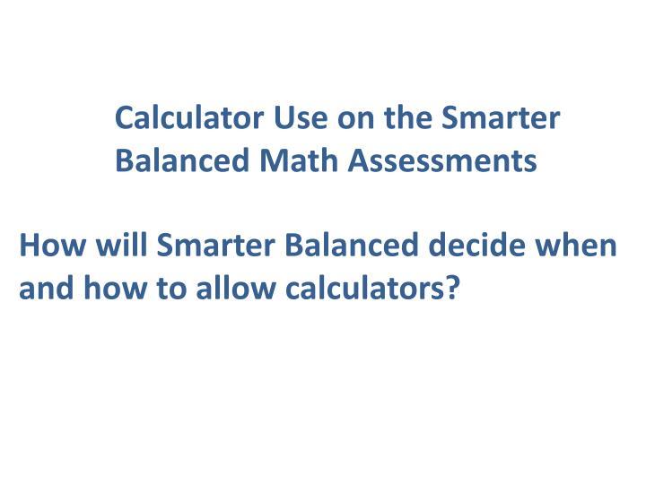 Calculator Use on the Smarter