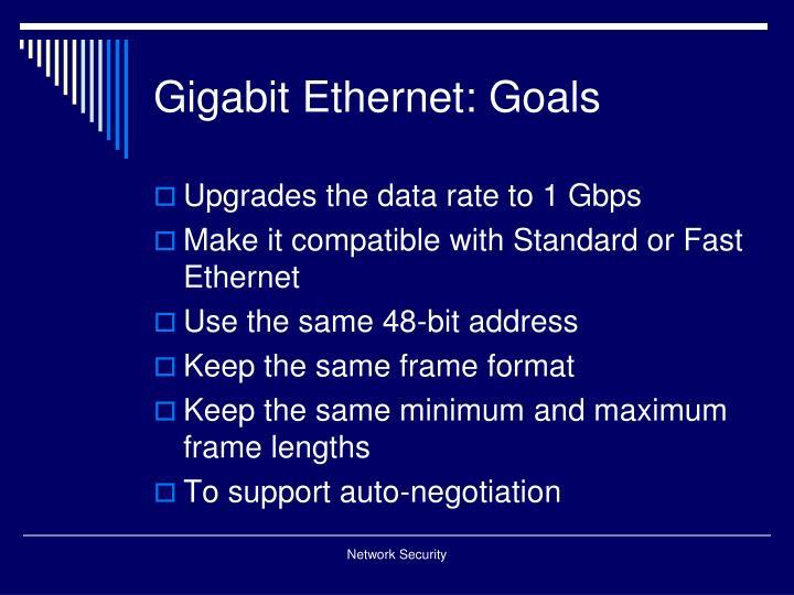 Gigabit Ethernet: Goals