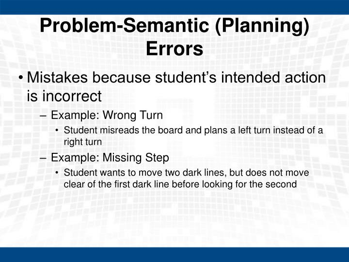 Problem-Semantic (Planning) Errors